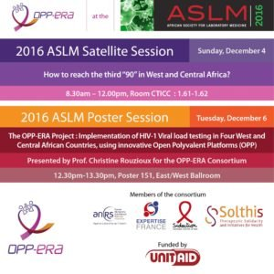Viral Load Testing : the OPP-ERA project at the ASLM2016 Conference (3 to 8 December, Cape Town)
